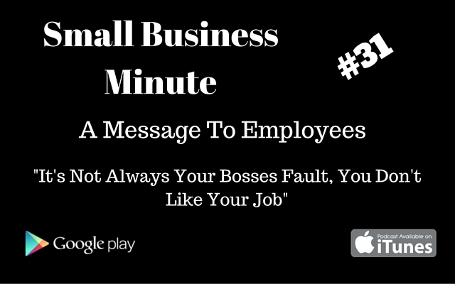 Small Business Minute #31 A Message to employees