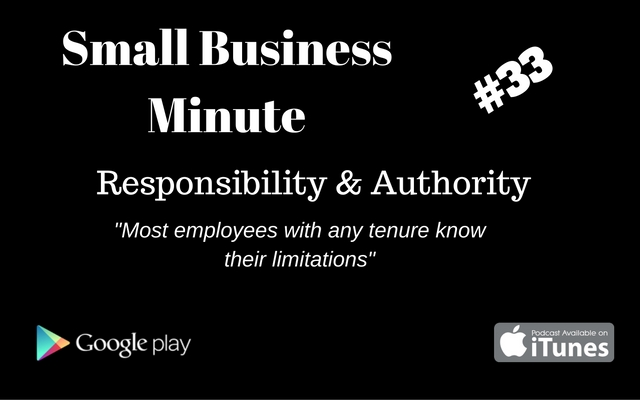 Small Business Minute #33 Responsibility and Authority