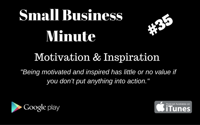 small-business-minute-35-motivation-inspiration