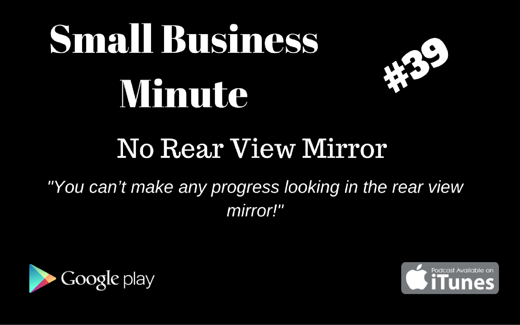 small-business-minute-39-no-rear-view-mirror