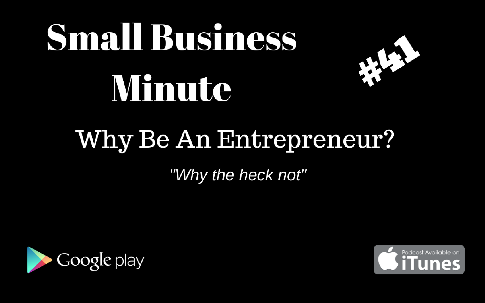 Small Business Minute #41 Why Be An Entrepreneur