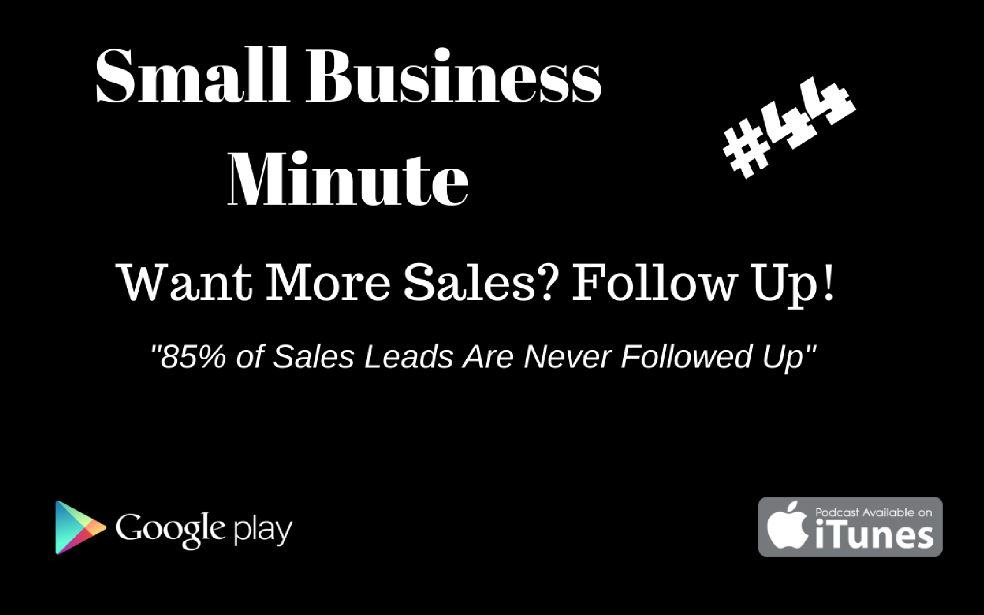 Small Business Minute #44 Want More Sales- Follow Up!