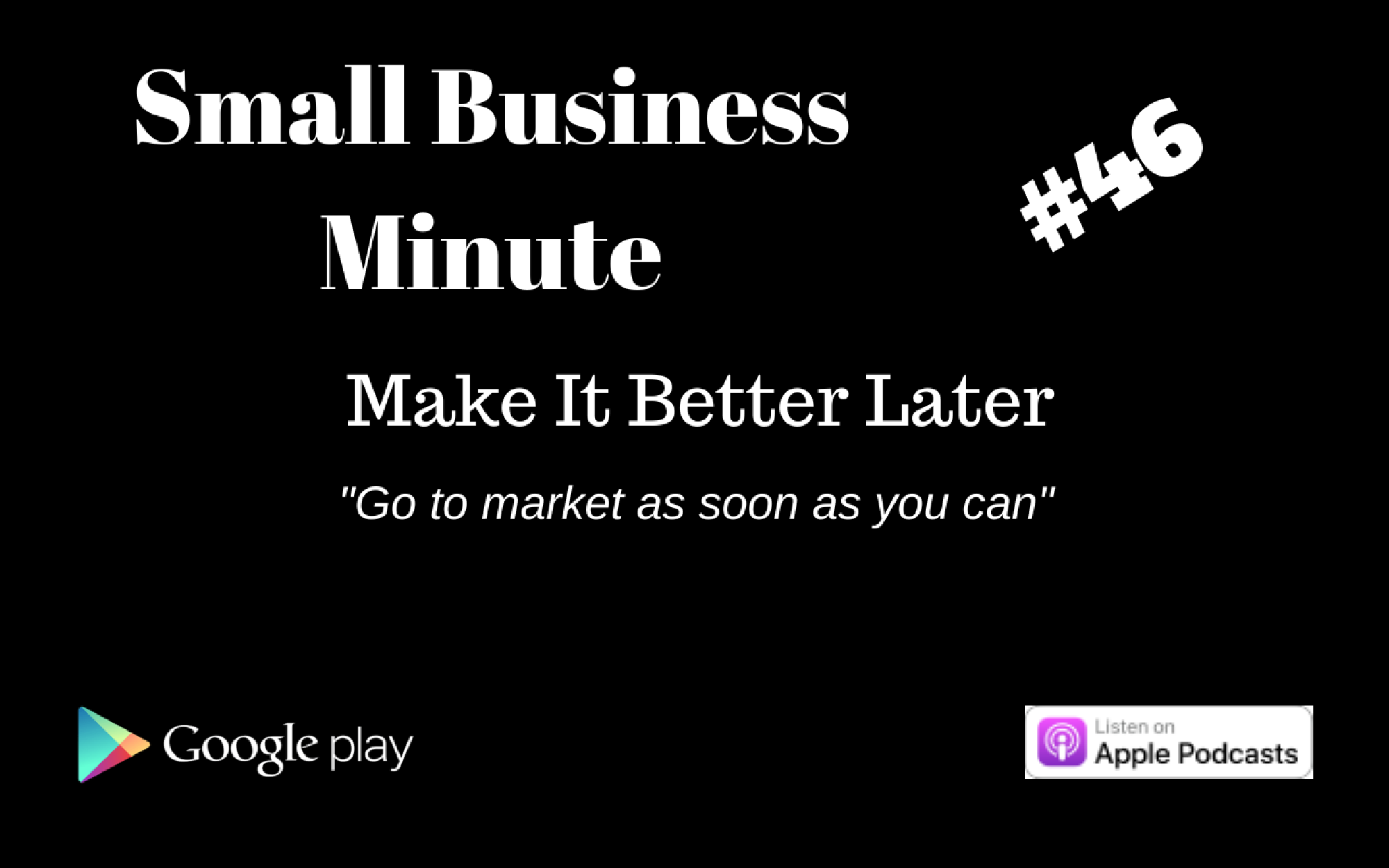 Small Business Minute #46 Make It Better Later
